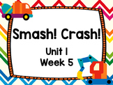 Kindergarten Reading Street Smash! Crash! Unit 1 Week 5 Flipchart