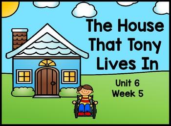 Kindergarten Reading Street The House That Tony Lives In Flipchart Unit 6 Week 5
