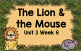 Kindergarten Reading Street The Lion & the Mouse Unit 3 Week 6 Flipchart