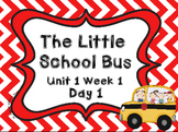 Kindergarten Reading Street The Little School Bus Day 1 Flipchart