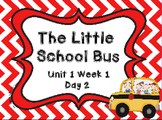 Kindergarten Reading Street The Little School Bus Day 2 Flipchart