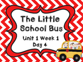 Kindergarten Reading Street The Little School Bus Day 4 Flipchart