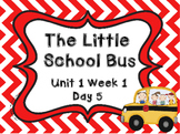 Kindergarten Reading Street The Little School Bus Day 5 Flipchart
