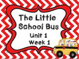 Kindergarten Reading Street The Little School Bus Unit 1 W