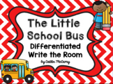 Kindergarten Reading Street: The Little School Bus Write the Room