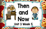 Kindergarten Reading Street Then & Now Unit 3 Week 5 Flipchart
