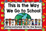 Kindergarten Reading Street: This is the Way We Go to School Write the Room