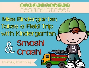 "Kindergarten Reading Street ""Miss Bindergarten"" and ""Smash! Crash!"""