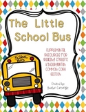 Kindergarten Reading Street's The Little School Bus: CCSS Edition