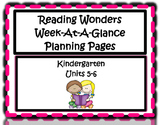 Kindergarten Reading Wonders Planning Pages Unit 5 and 6