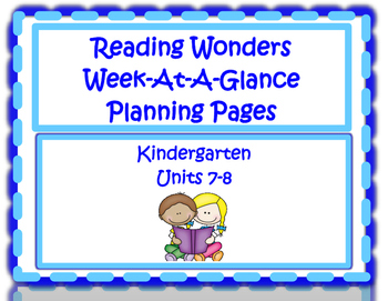 Kindergarten Reading Wonders Planning Pages Unit 7 and 8