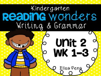 Kindergarten Reading Wonders Unit 2 Writing
