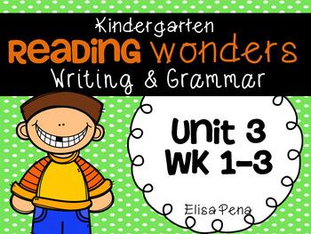 Kindergarten Reading Wonders Unit 3 Writing