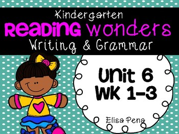 Kindergarten Reading Wonders Unit 6 Writing
