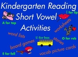 Kindergarten Reading / Writing Short Vowel CVC Word Games / Activities pgs. 468