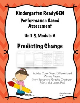 Kindergarten ReadyGEN Performance Based Assessment Unit 3, Module A