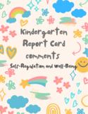 Kindergarten Report Card Comments - Self Regulation and We
