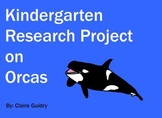 Kindergarten Research Project On Orcas Writing and Presentation Common Core