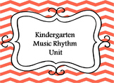 Kindergarten Music- Rhythm Unit