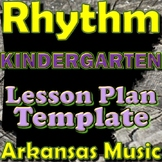 Kindergarten Rhythm Unit Lesson Plan Template Arkansas Music