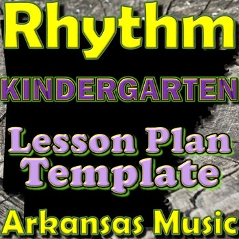 Kindergarten Rhythm Unit Lesson Plan Template Arkansas Music