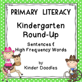 Kindergarten Round-Up Beginner Literacy ~ Sentences & High