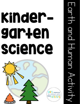 Kindergarten Science: Earth and Human Activity