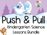"""""""Push & Pull"""" Kindergarten Science Lesson Bundle*NGSS*"""