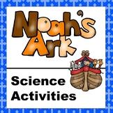 Kindergarten Science: Noah and the Ark Science