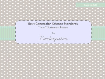 """Kindergarten Science Standards (NGSS) """"I Can"""" Statement Posters"""