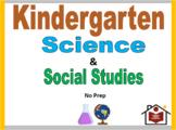 Kindergarten Science and Social Studies Curriculum - No Prep