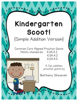 Kindergarten Scoot! Addition Version CC Aligned!