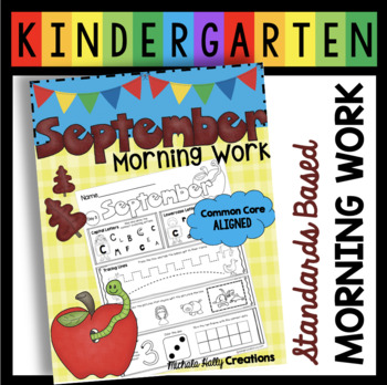 Kindergarten Morning Work - Homework - SEPTEMBER - Common Core Aligned Seat Work