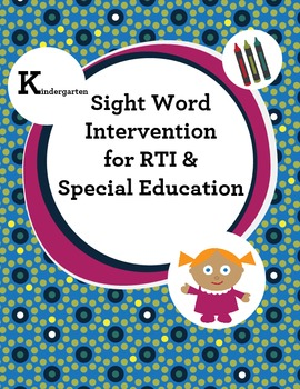 Kindergarten Sight Word Intervention for RTI and Special Education