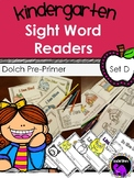 Kindergarten Sight Word Readers: Dolch Pre-Primer Set D
