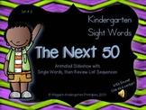 Kindergarten Sight Word Slideshow # 2 The Next 50 (animate