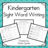 Kindergarten Sight Word Writing NO PREP!