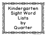 Kindergarten Sight Words By Quarter (Full & Half Sheets)