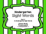 Kindergarten Sight Words PART 2 Primer