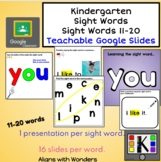 Kindergarten Sight Words Teachable Google Slides Words: 11-20