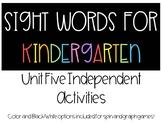 Kindergarten Sight Words - Unit Five Independent Activities