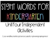 Kindergarten Sight Words - Unit Four Independent Activities