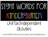 Kindergarten Sight Words - Unit Six Independent Activities