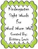 Kindergarten Sight Words: Word Worm Wall