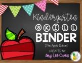 Kindergarten Skill Binder (The Apple Edition)