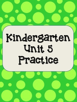 Kindergarten Skills Unit 5 Practice