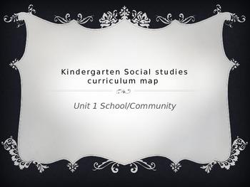 Kindergarten Social Studies Curriculum Map for Unit 1 School/community