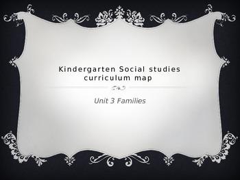 Kindergarten Social Studies Curriculum Map for Unit 3 Families