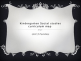 Kindergarten Social Studies Curriculum Map for Unit 3 Families
