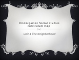 Kindergarten Social Studies Curriculum Map for Unit 4 The Neighborhood